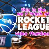 we are trash at rocket league